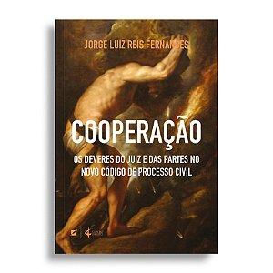 Cooperação: O dever do juiz e das partes no novo Código de Processo Civil