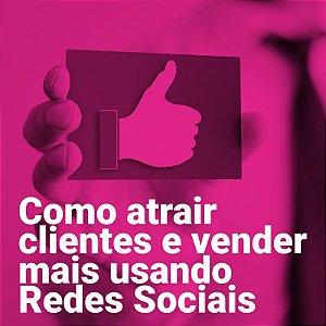 Como atrair clientes e vender mais usando Redes Sociais | 20 de Janeiro de 2018