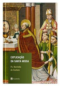 Explicação da Santa Missa - Pe. Martinho de Cochem O.F.M.