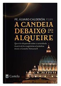 A Candeia Debaixo do Alqueire - Pe. Álvaro Calderón, FSSPX