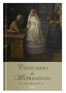 Catecismo do Matrimônio - Pe. Joseph Hoppenot S.J