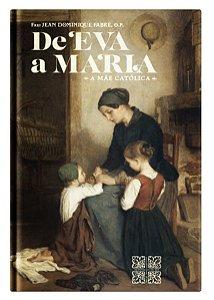 De Eva a Maria, A Mãe Católica - Pe. Jean-Dominique Fabre