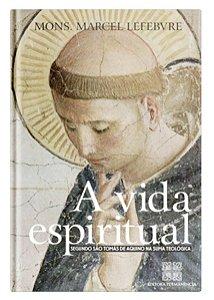 A Vida Espiritual Segundo São Tomás de Aquino - Mons. Lefebvre