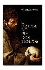 O Drama do Fim dos Tempos - Pe. Emmanuel André