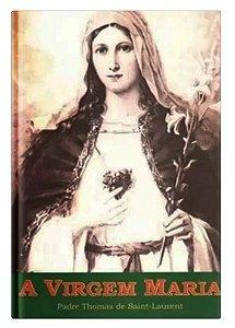 A Virgem Maria - Padre Thomas de Saint-Laurent