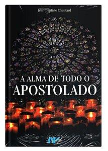 A Alma de Todo Apostolado - Dom Chautard