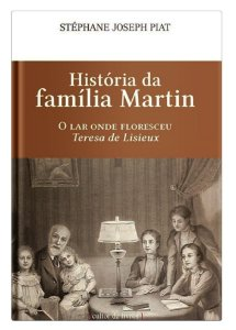 História da Família Martin - Stephane Joseph Piat