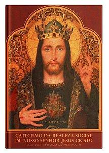 Catecismo da Realeza Social de Nosso Senhor Jesus Cristo – Pe. A. Philippe, C. SS. R.