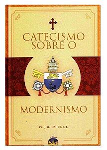 Catecismo sobre o Modernismo – Pe. J. B. Lemius, S. J.