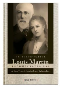 Louis Martin - Incomparável pai