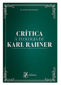 Crítica à Teologia de Karl Rahner - Pe. Julio Meinvielle