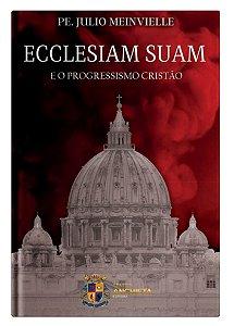 Ecclesiam Suam e o Progressismo Cristão - Pe. Julio Meinvielle