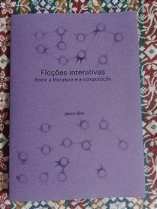 Ficções interativas: Entre a literatura e a computação