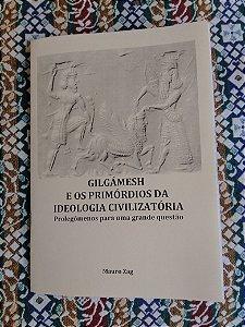 Gilgámesh e os primórdios da ideologia civilizatória