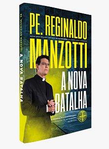 Livro A Nova Batalha -  Padre Reginaldo Manzotti