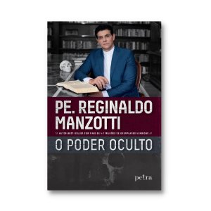 Livro O Poder Oculto - Padre Reginaldo Manzotti