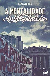 "Livro ""A Mentalidade Anticapitalista"" Ludwig von Mises"