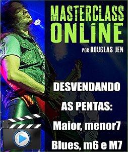 Masterclass Online - Desvendando as Pentatônicas: Maior, menor7, Blues, m6 e M7