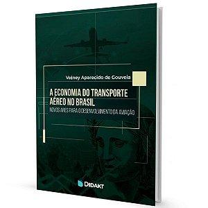 A Economia do Transporte Aéreo no Brasil - Volney Gouveia