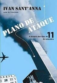 Plano de Ataque - A história dos vôos de 11 de setembro - Ivan Santanna