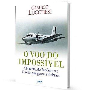 O VOO DO IMPOSSÍVEL-  A Historia do Bandeirante. O avião que gerou a Embraer
