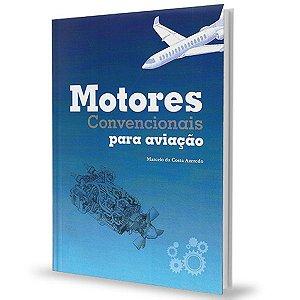 Motores Convencionais para Aviação - Marcelo da Costa Azeredo