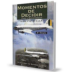 Momentos de Decidir - Fatos e Reminiscências - Alcebíades de Barros Calhao