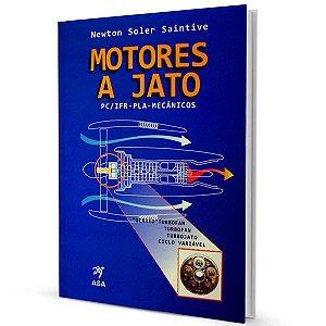 Motores a Jato (Motores a Reação) - Newton Soler Saintive