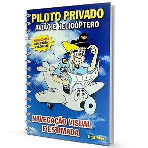Navegação Visual e Estimada – Piloto Privado – Prof. Titus Roos