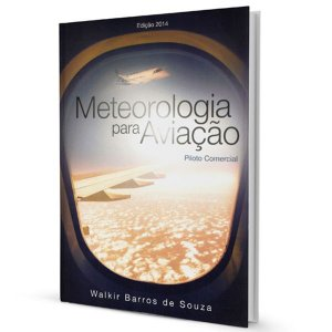 Meteorologia para aviação - Piloto Comercial – Walkir Barros de Souza