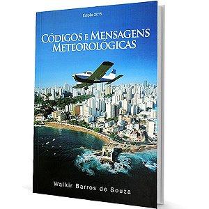 Códigos e Mensagens Meteorológicas – Walkir Barros de Souza