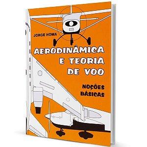 Aerodinâmica e Teoria de Voo – Noções Básicas – Jorge M. Homa