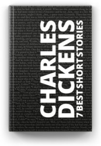 7 best short stories by Charles Dickens