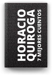 7 mejores cuentos - Horacio Quiroga