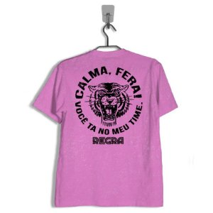 Camiseta Regra Calma Fera