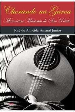 Livro Chorando na Garoa por José de Almeida Amaral Júnior