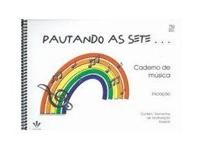 CADERNO DE MUSICA - PAUTANDO AS SETE (PAUTAS GRANDES)