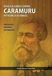 Diogo Álvares Corrêa Caramuru. Patriarca do Brasil