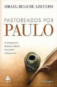 Pastoreados por Paulo (Volume I)