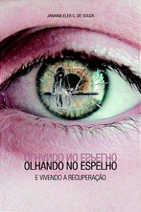 OLHANDO NO ESPELHO E VIVENDO A RECUPERAÇÃO