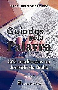 Guiados pela Palavra - 365 meditações da Jornada da Bíblia - Volume 1