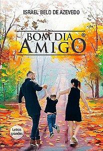 BOM DIA AMIGO - 2020 - LETRAS GRANDES
