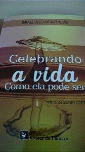 Celebrando a Vida Como Ela pode Ser
