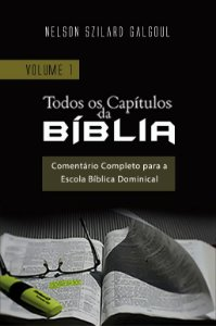 Todos os Capítulos da Bíblia - Volume 1 - (Gênesis - Deuteronômio)