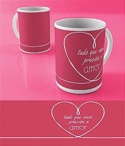 Caneca Personalizada Linha Alfa - Você Precisa de Amor - Compre agora!