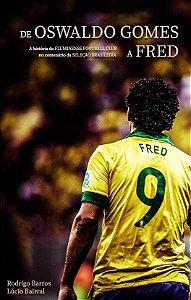 De Oswaldo Gomes a Fred