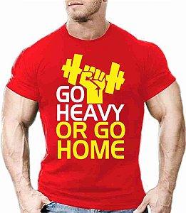 Camiseta Go Heavy or Go Home