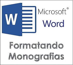 Usando o Word para formatar uma monografia seguindo o padrão ABNT