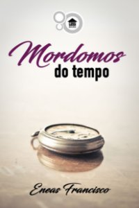 Mordomos do tempo (Eneas Francisco)