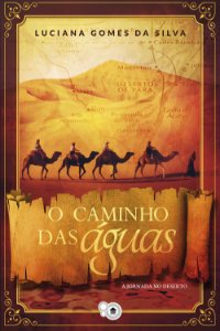 O caminho das águas: a jornada no deserto